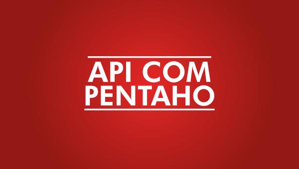 API com Pentaho